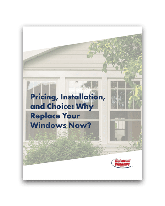 Pricing, Installation, and Choice: Why Replace Your Windows Now?
